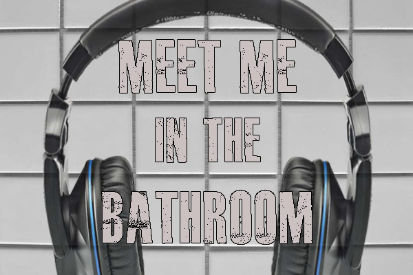 meet me in the bathroom